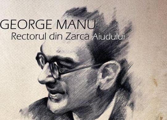 George Manu Rectorul din Zarca Aiudului