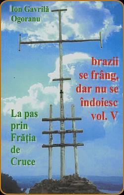 Brazii se frang dar nu se indoiesc - La pas prin Fratia de Cruce - Ion Gavrila Ogoranu