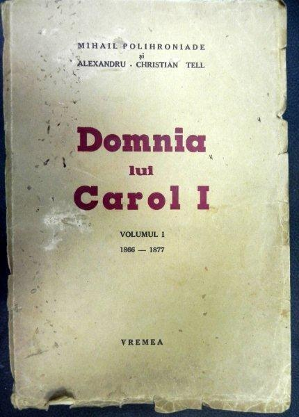 domnia-lui-carol-mihail-polihroniade-si-alexandru-cristian-tell-vol i