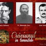Naşterea Domnului în temniţele comuniste cu Sfinţii Închisorilor – MARTURISITORII Valeriu Gafencu, Ioan Ianolide și Pr. Gherasim Iscu