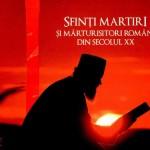 Sfinţi martiri şi mărturisitori români din secolul XX. O carte-document de Anca Bujoreanu cu o Prefaţă de Părintele Justin Pârvu