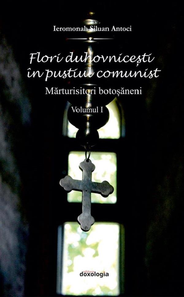Flori Duhovnicesti - Marturisitori Botosaneni - Ierom Siluan Antoci